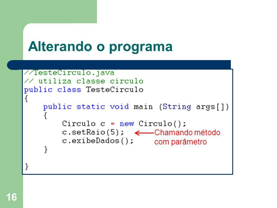Alterando o programa Chamando método com parâmetro