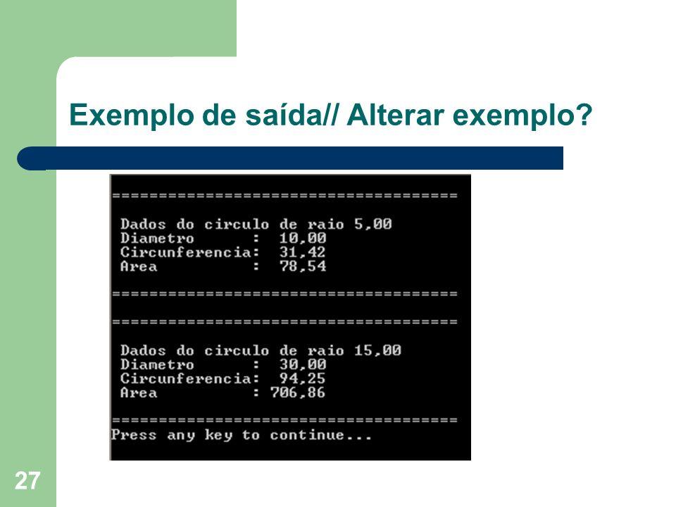 Exemplo de saída// Alterar exemplo