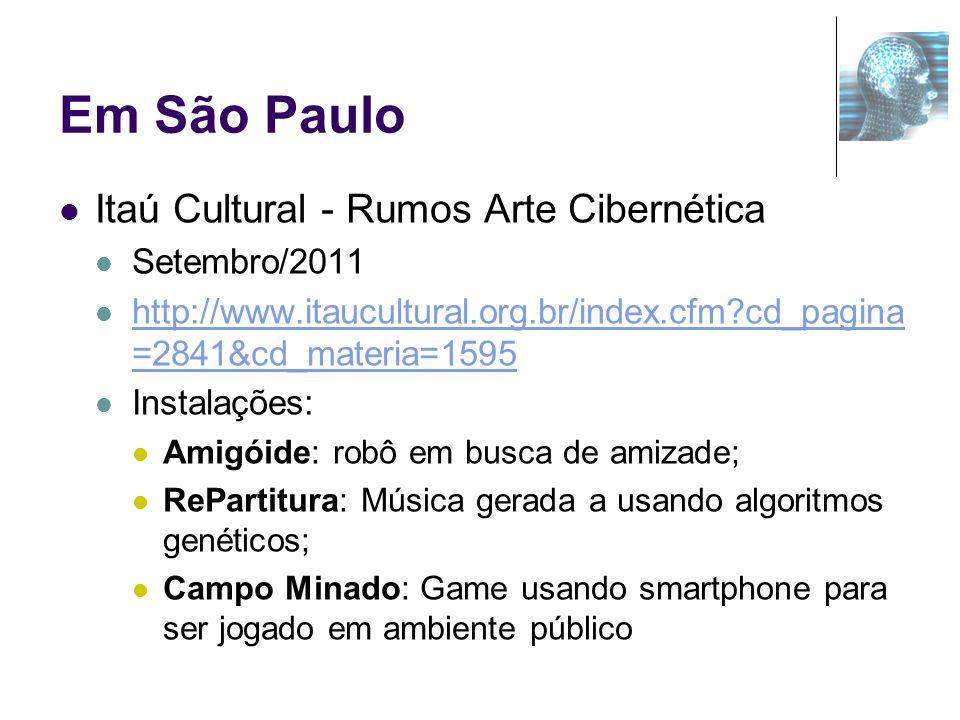 Em São Paulo Itaú Cultural - Rumos Arte Cibernética Setembro/2011