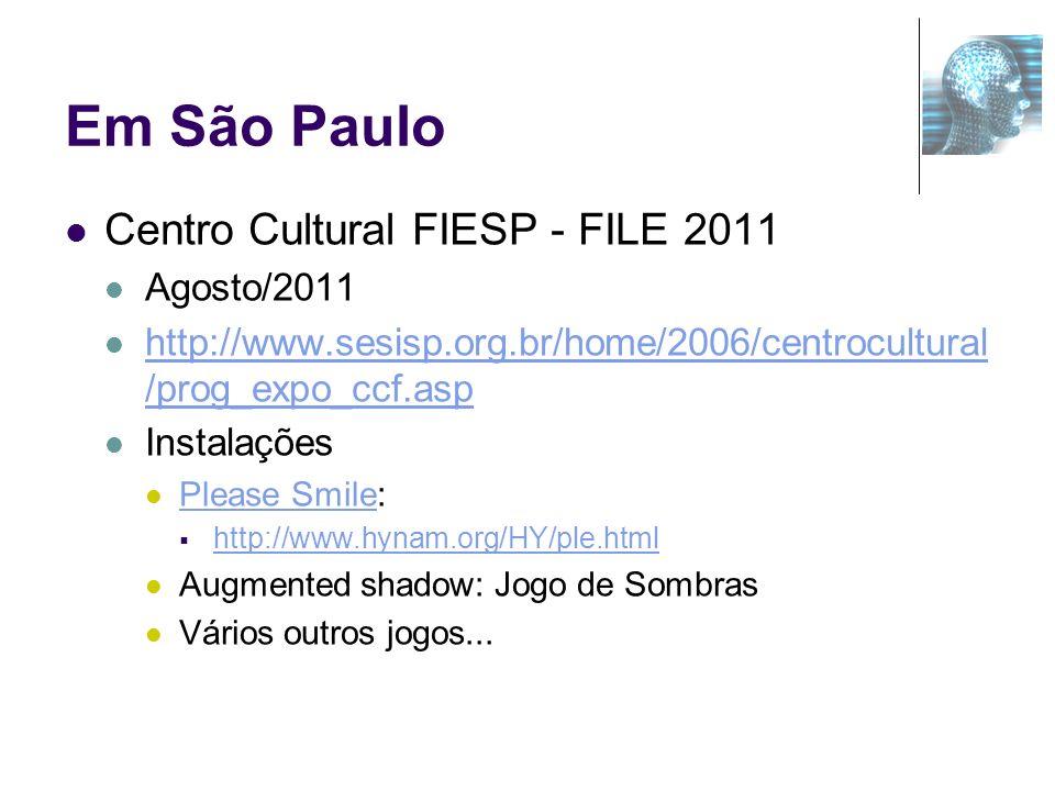 Em São Paulo Centro Cultural FIESP - FILE 2011 Agosto/2011