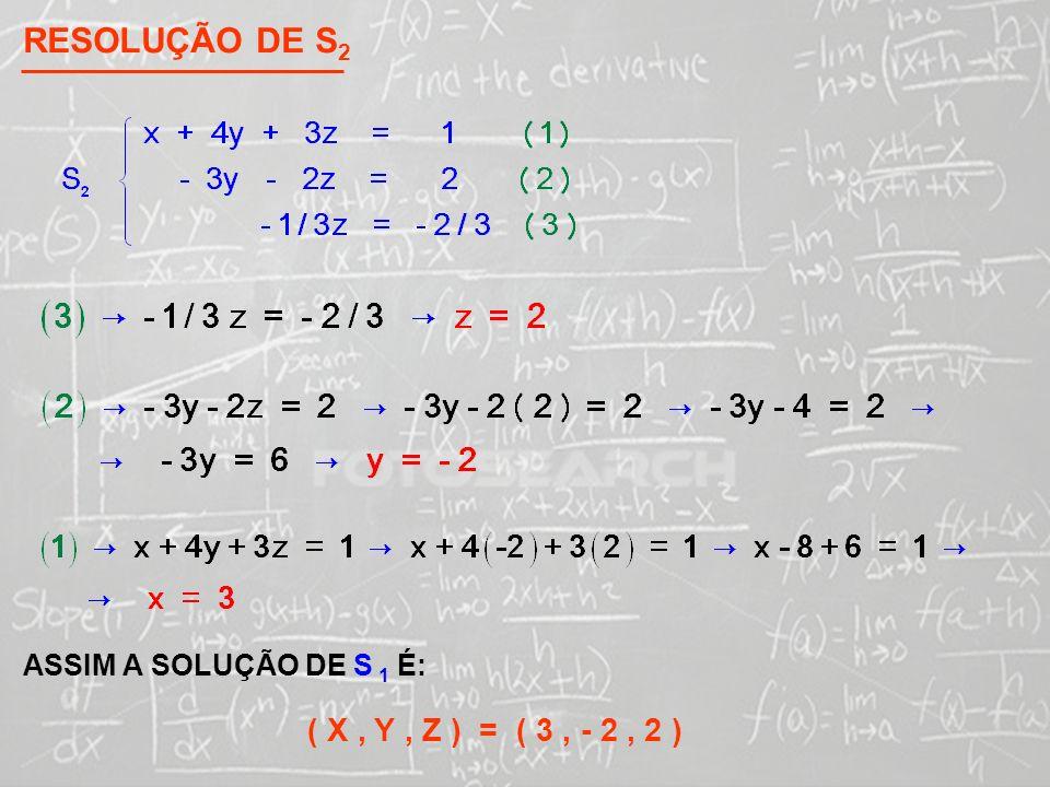 RESOLUÇÃO DE S2 ( X , Y , Z ) = ( 3 , - 2 , 2 )
