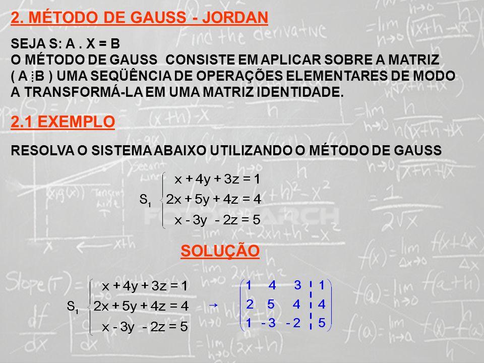 2. MÉTODO DE GAUSS - JORDAN