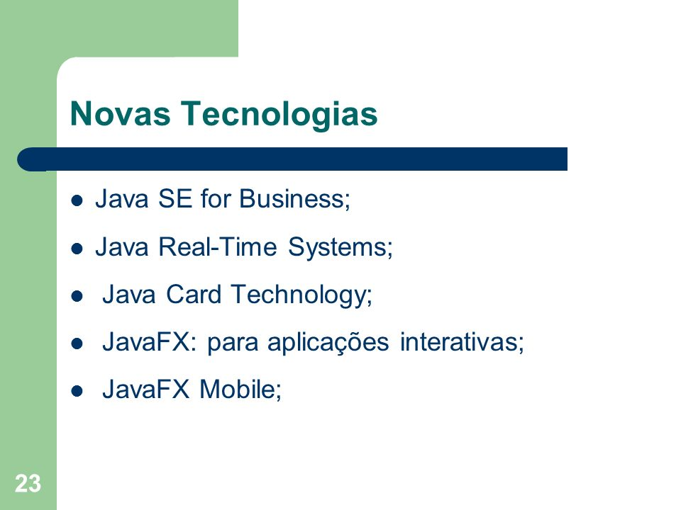 Novas Tecnologias Java SE for Business; Java Real-Time Systems;