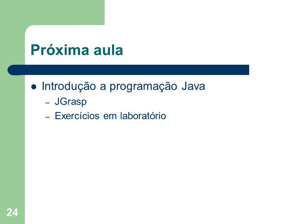 Próxima aula Introdução a programação Java JGrasp