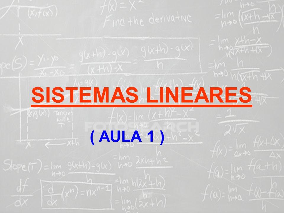 SISTEMAS LINEARES ( AULA 1 )