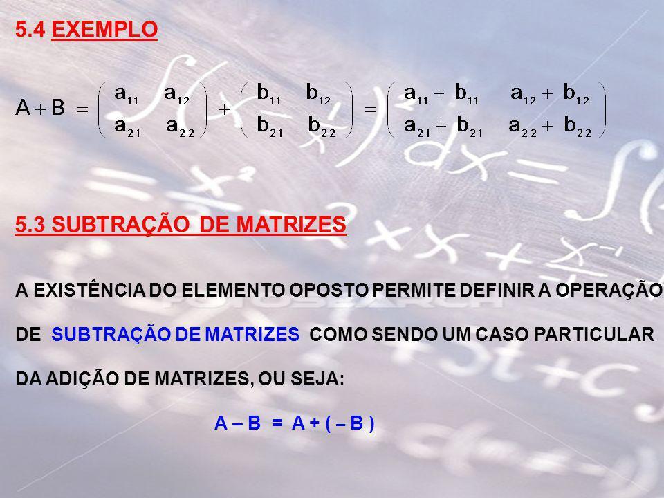 5.4 EXEMPLO 5.3 SUBTRAÇÃO DE MATRIZES