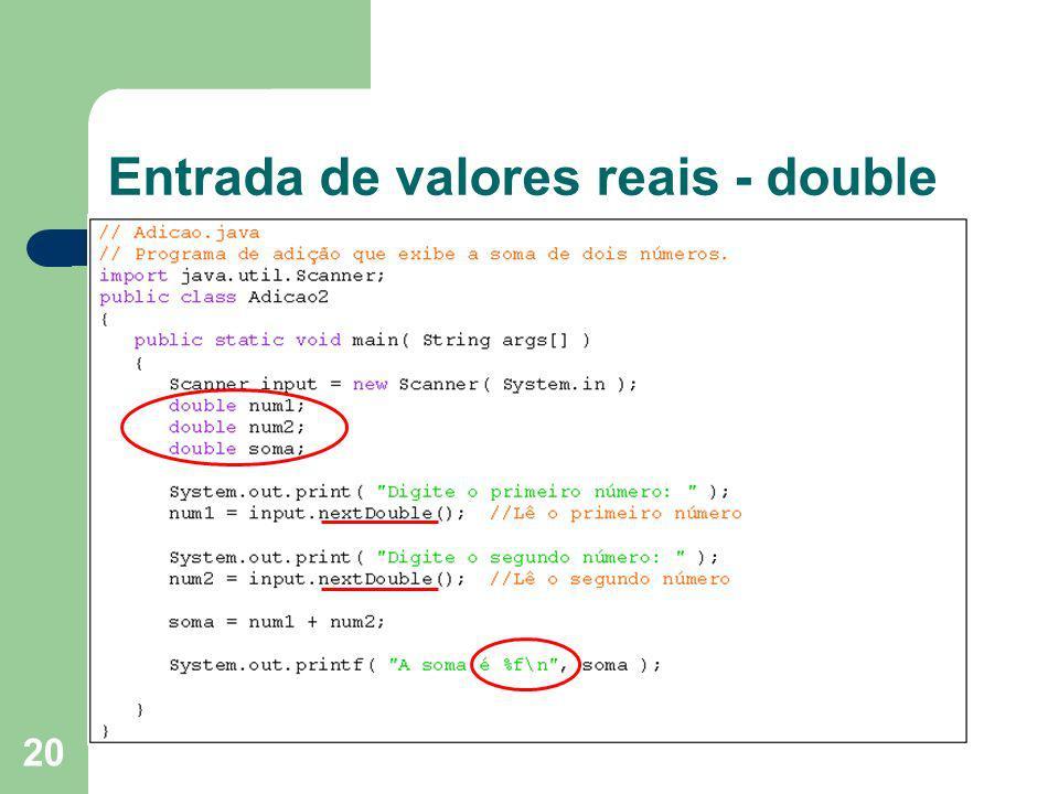 Entrada de valores reais - double
