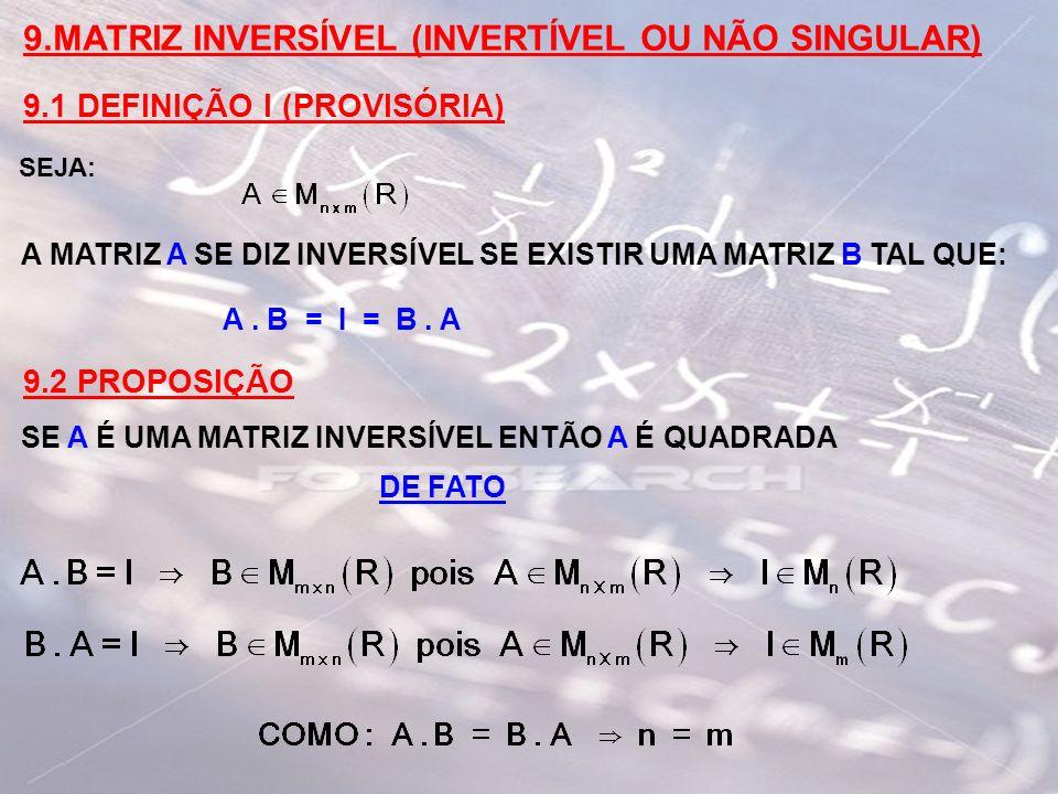 9.MATRIZ INVERSÍVEL (INVERTÍVEL OU NÃO SINGULAR)