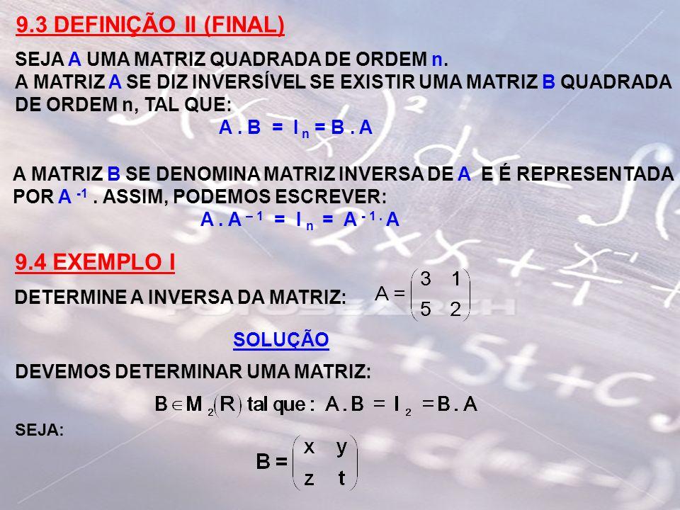 9.3 DEFINIÇÃO II (FINAL) 9.4 EXEMPLO I