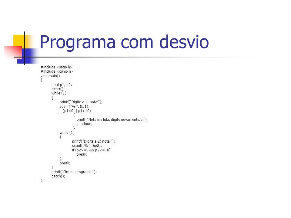 Programa com desvio #include <stdio.h> #include <conio.h>