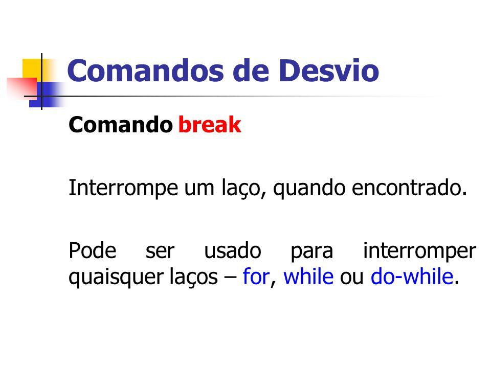 Comandos de Desvio Comando break