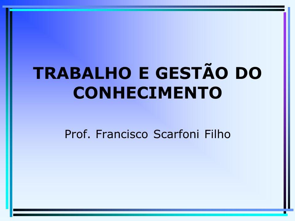 TRABALHO E GESTÃO DO CONHECIMENTO