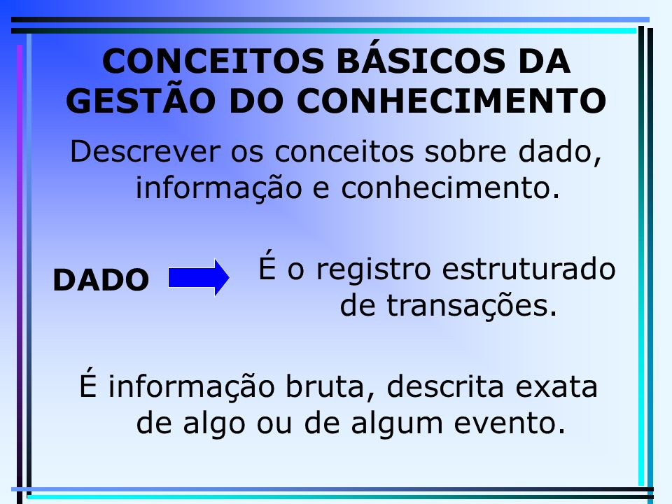 CONCEITOS BÁSICOS DA GESTÃO DO CONHECIMENTO