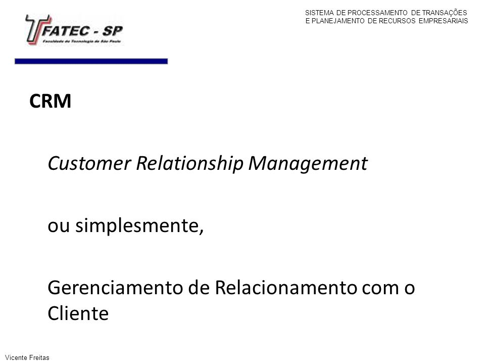Customer Relationship Management ou simplesmente,