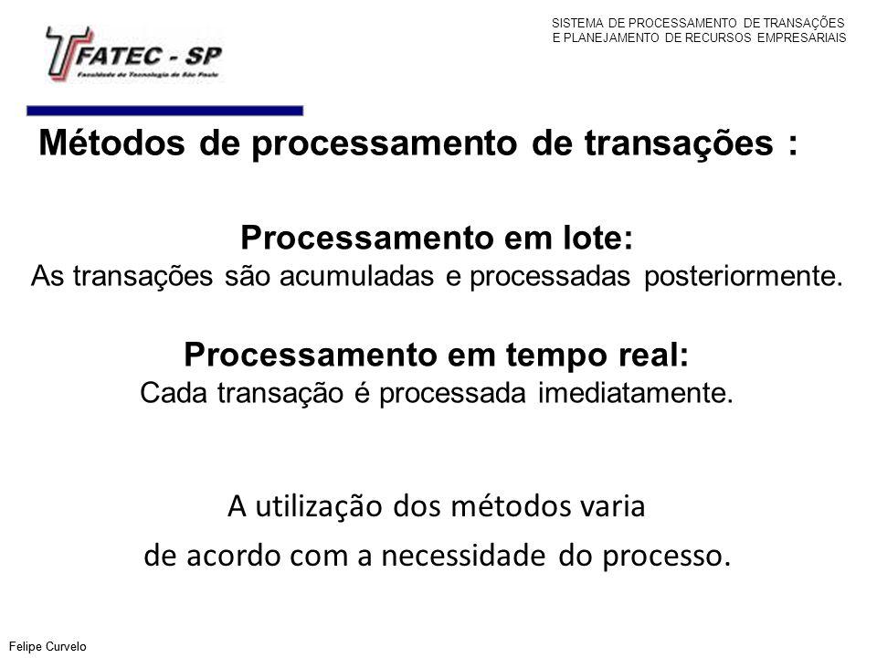 Processamento em lote: Processamento em tempo real: