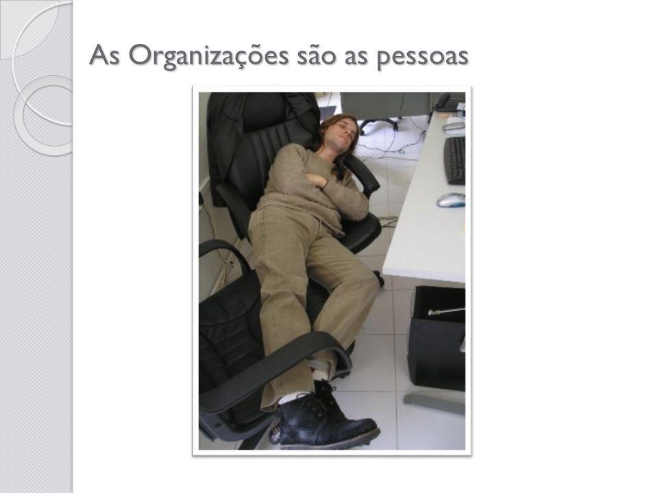 As Organizações são as pessoas