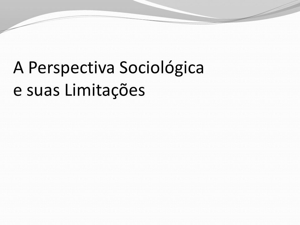 A Perspectiva Sociológica e suas Limitações