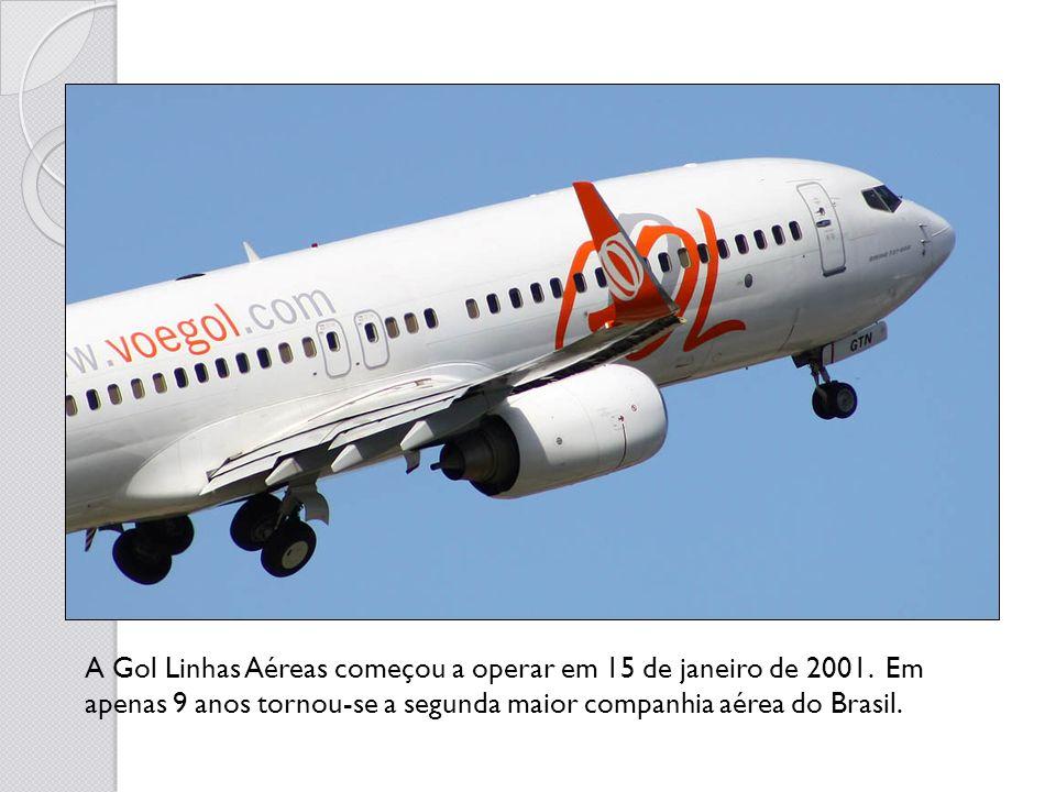 A Gol Linhas Aéreas começou a operar em 15 de janeiro de 2001