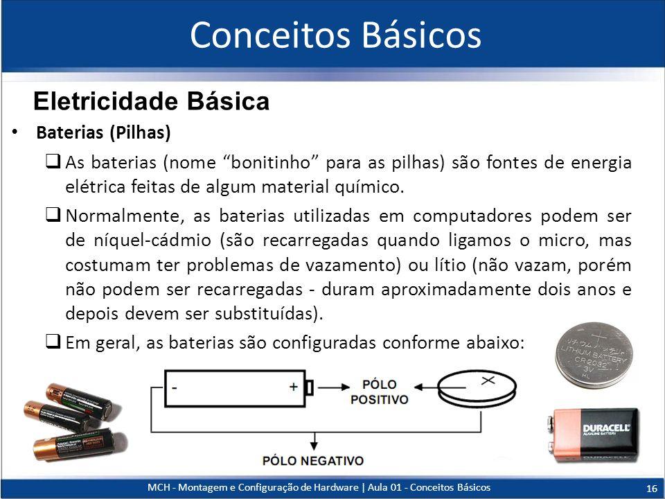 Conceitos Básicos Eletricidade Básica Baterias (Pilhas)