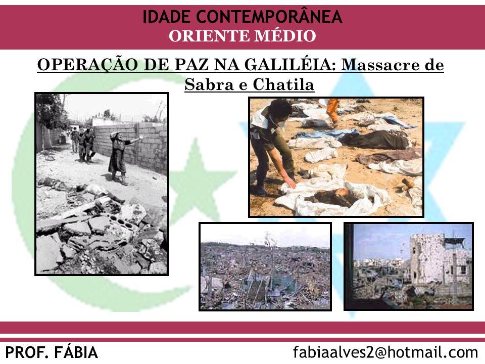 OPERAÇÃO DE PAZ NA GALILÉIA: Massacre de Sabra e Chatila