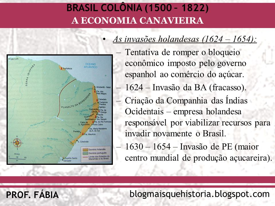 As invasões holandesas (1624 – 1654):
