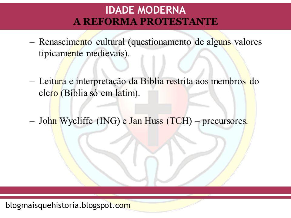 Renascimento cultural (questionamento de alguns valores tipicamente medievais).