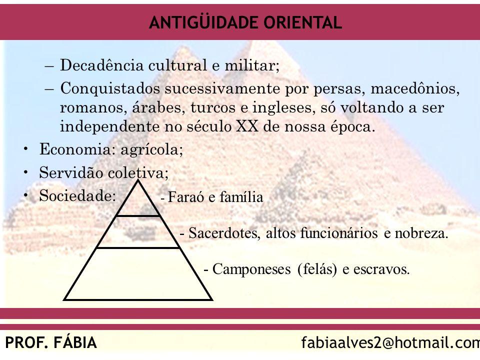 Decadência cultural e militar;