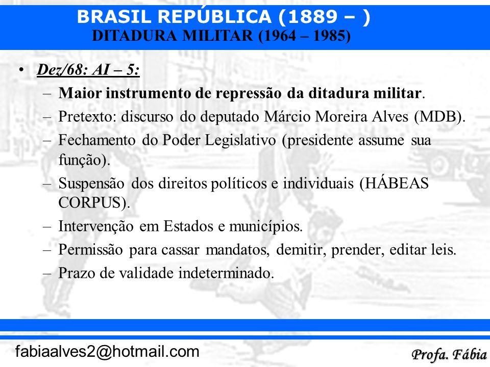 Dez/68: AI – 5:Maior instrumento de repressão da ditadura militar. Pretexto: discurso do deputado Márcio Moreira Alves (MDB).