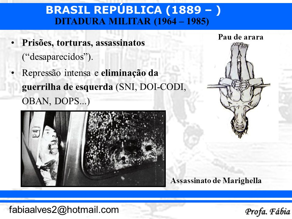 Prisões, torturas, assassinatos ( desaparecidos ).