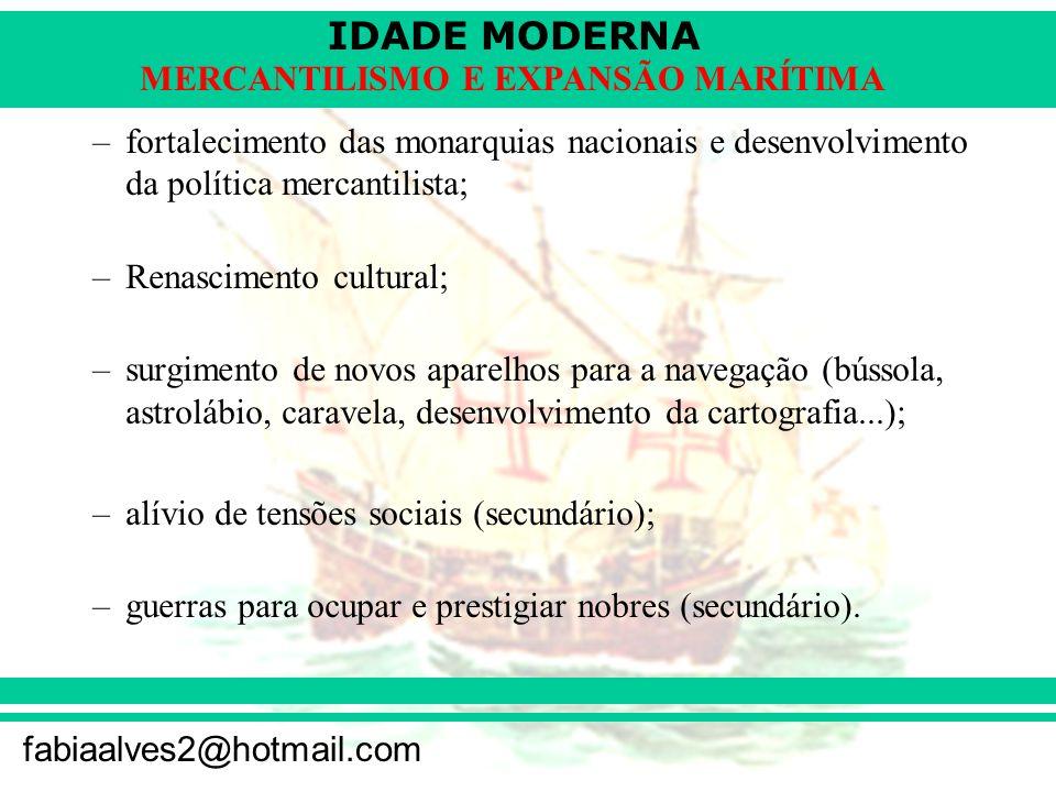 fortalecimento das monarquias nacionais e desenvolvimento da política mercantilista;