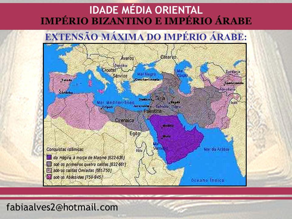 EXTENSÃO MÁXIMA DO IMPÉRIO ÁRABE: