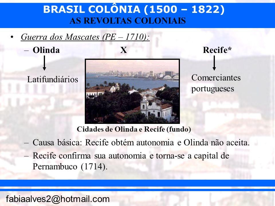 Guerra dos Mascates (PE – 1710): Olinda X Recife*