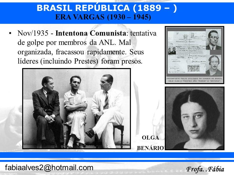 Nov/1935 - Intentona Comunista: tentativa de golpe por membros da ANL