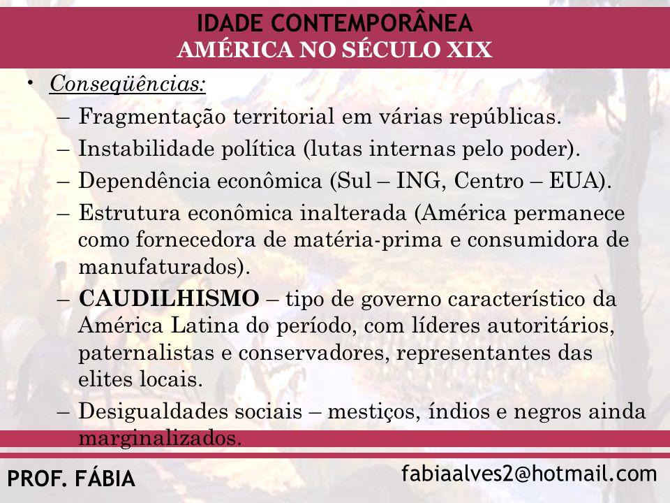 Conseqüências: Fragmentação territorial em várias repúblicas. Instabilidade política (lutas internas pelo poder).