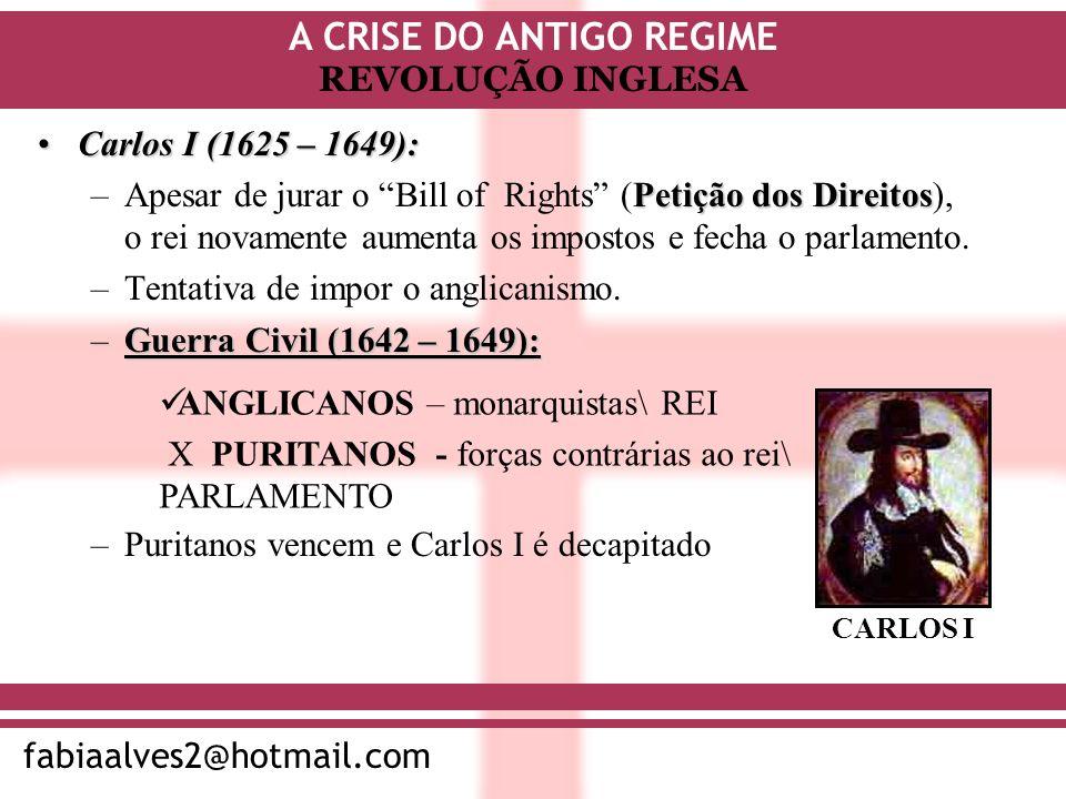 Tentativa de impor o anglicanismo. Guerra Civil (1642 – 1649):