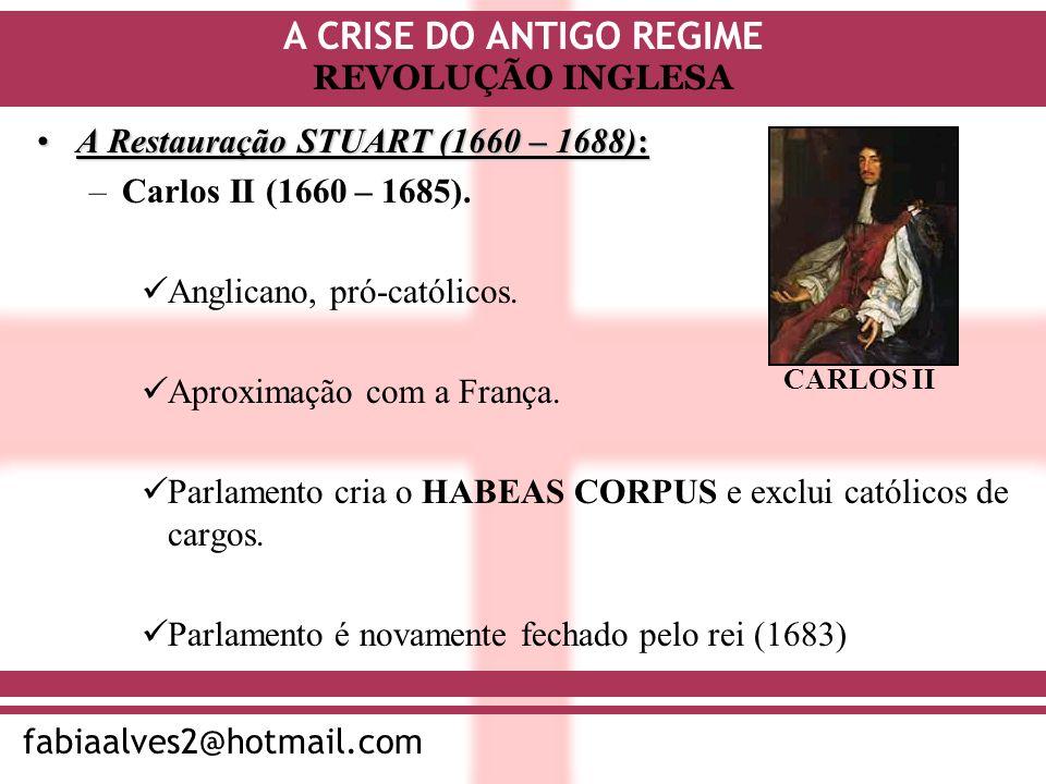 A Restauração STUART (1660 – 1688): Carlos II (1660 – 1685).