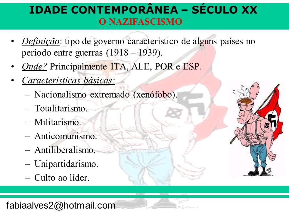 Definição: tipo de governo característico de alguns países no período entre guerras (1918 – 1939).