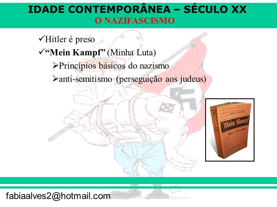 Hitler é preso Mein Kampf (Minha Luta) Princípios básicos do nazismo.