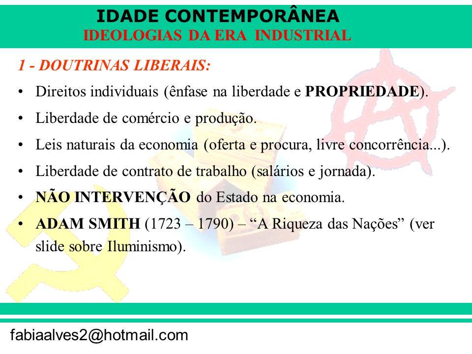 1 - DOUTRINAS LIBERAIS:Direitos individuais (ênfase na liberdade e PROPRIEDADE). Liberdade de comércio e produção.