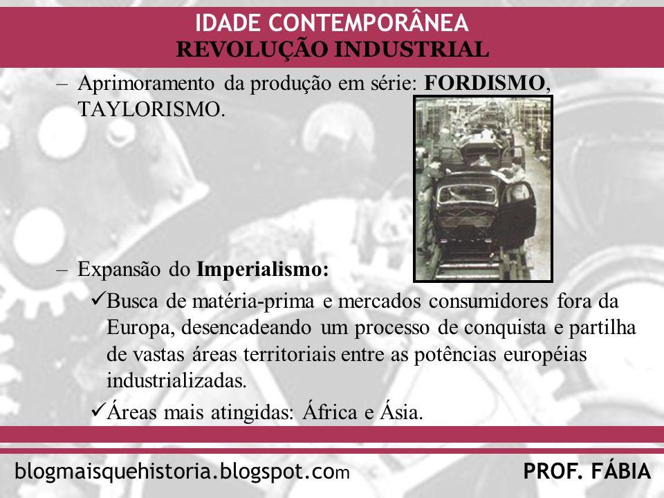 Aprimoramento da produção em série: FORDISMO, TAYLORISMO.