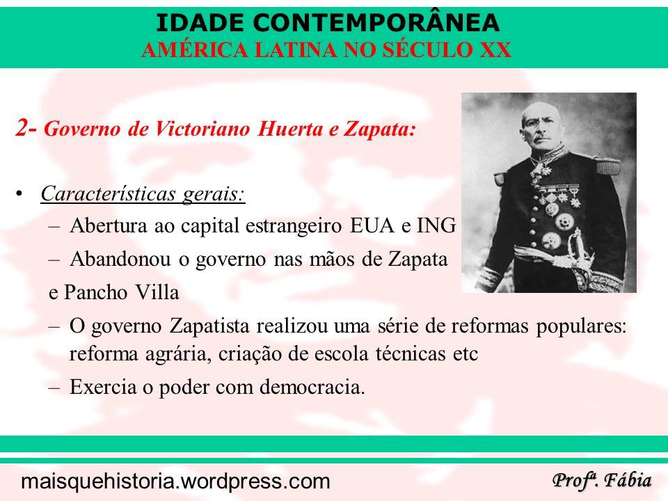 2- Governo de Victoriano Huerta e Zapata: