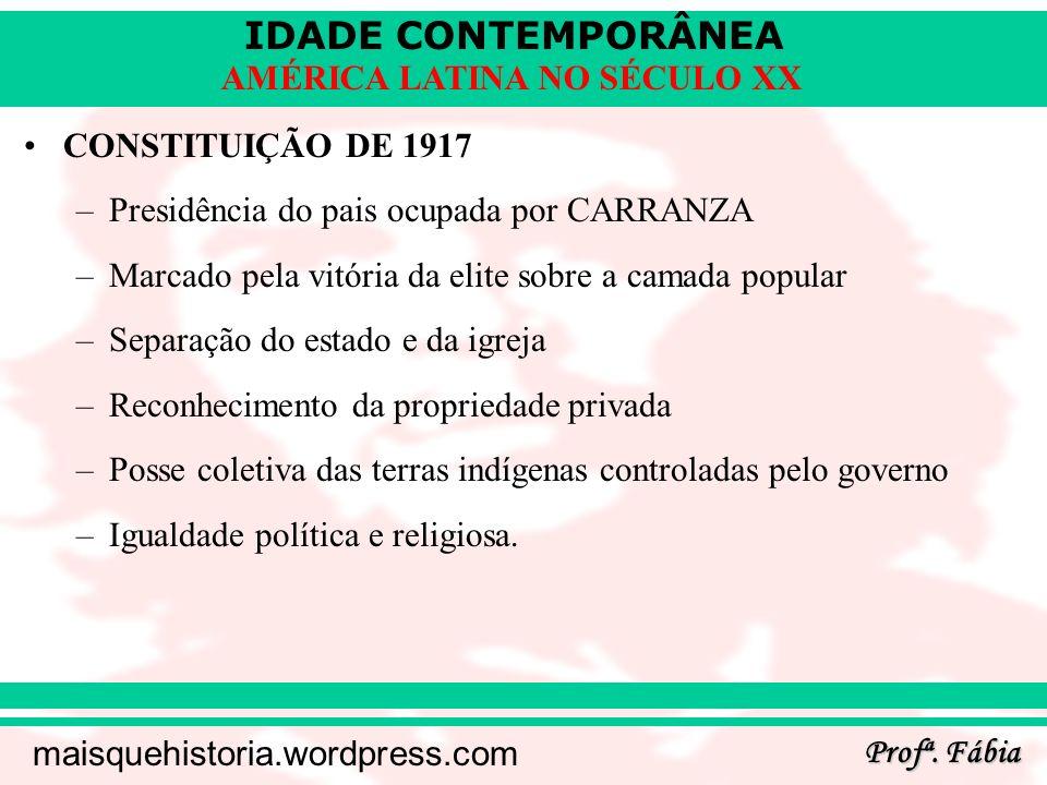 CONSTITUIÇÃO DE 1917 Presidência do pais ocupada por CARRANZA. Marcado pela vitória da elite sobre a camada popular.