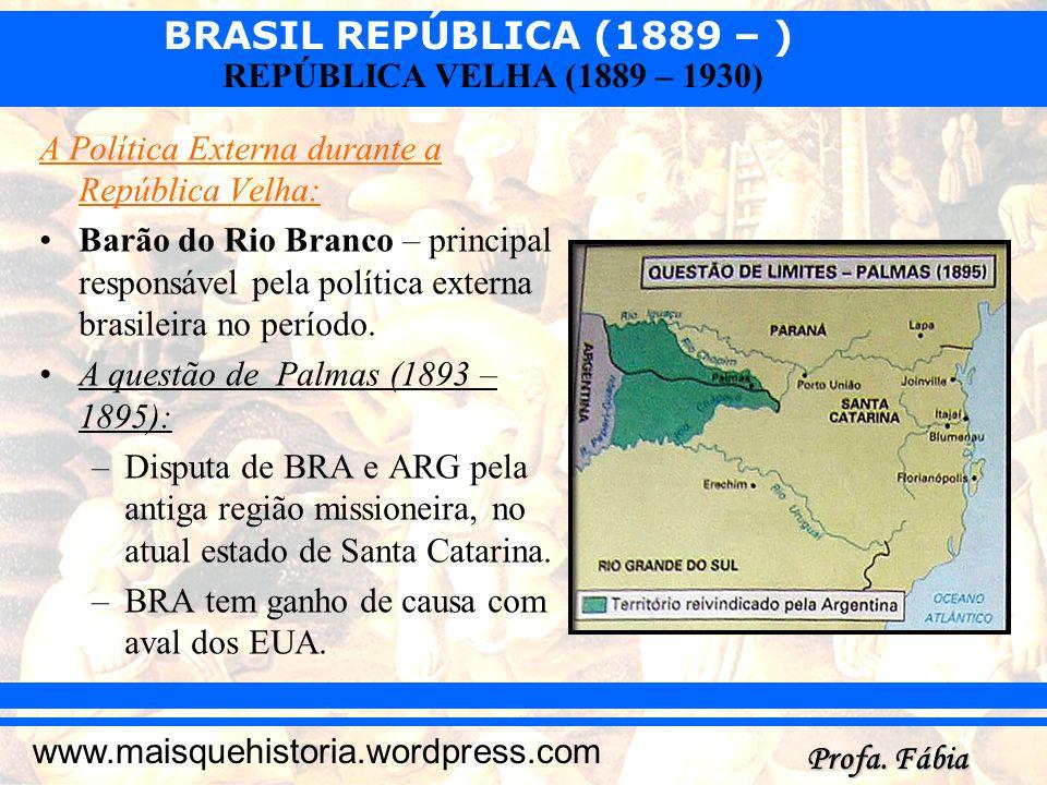 A Política Externa durante a República Velha: