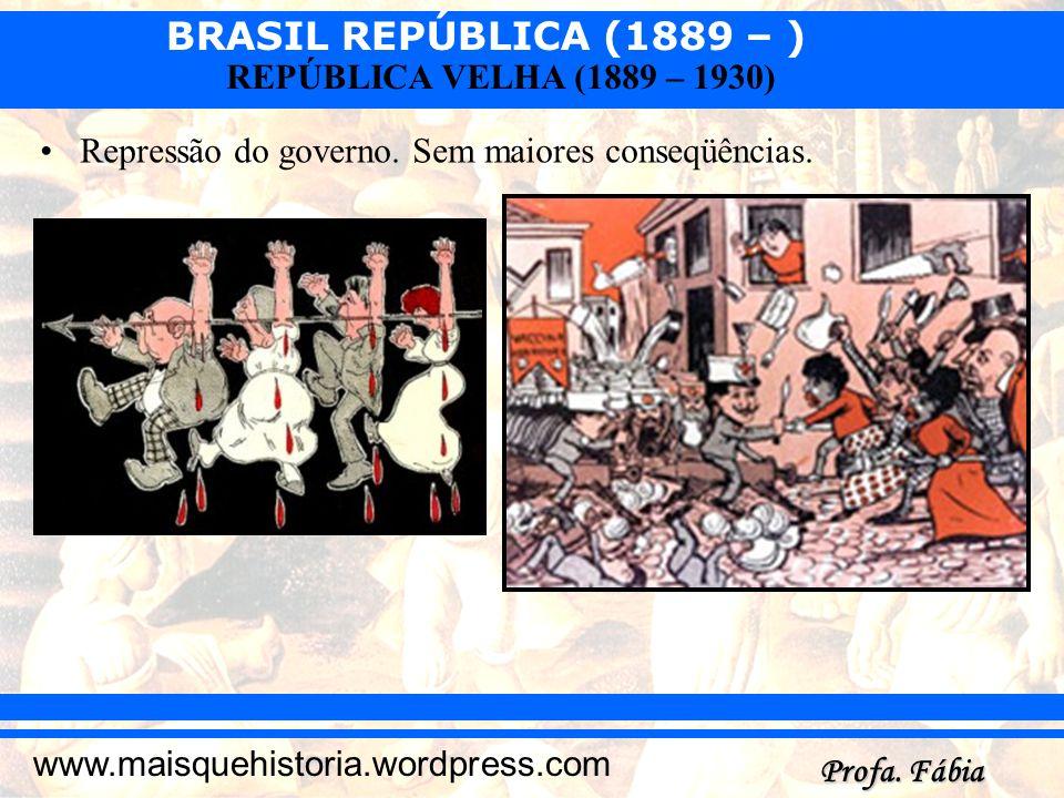 Repressão do governo. Sem maiores conseqüências.