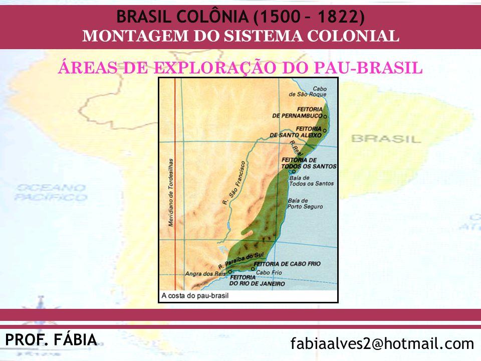 ÁREAS DE EXPLORAÇÃO DO PAU-BRASIL
