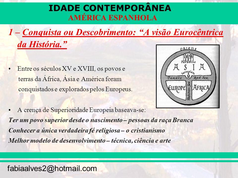 1 – Conquista ou Descobrimento: A visão Eurocêntrica da História.