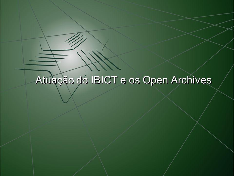 Atuação do IBICT e os Open Archives