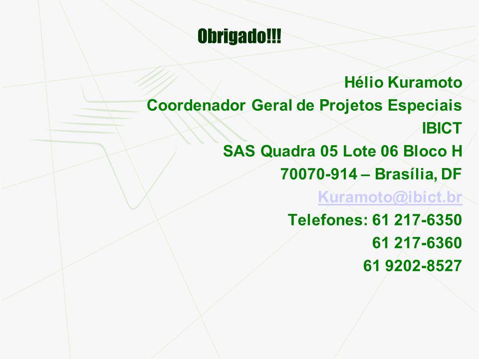Obrigado!!! Hélio Kuramoto Coordenador Geral de Projetos Especiais