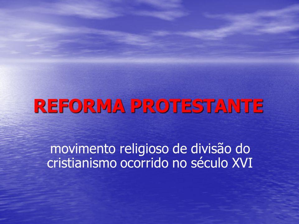 movimento religioso de divisão do cristianismo ocorrido no século XVI