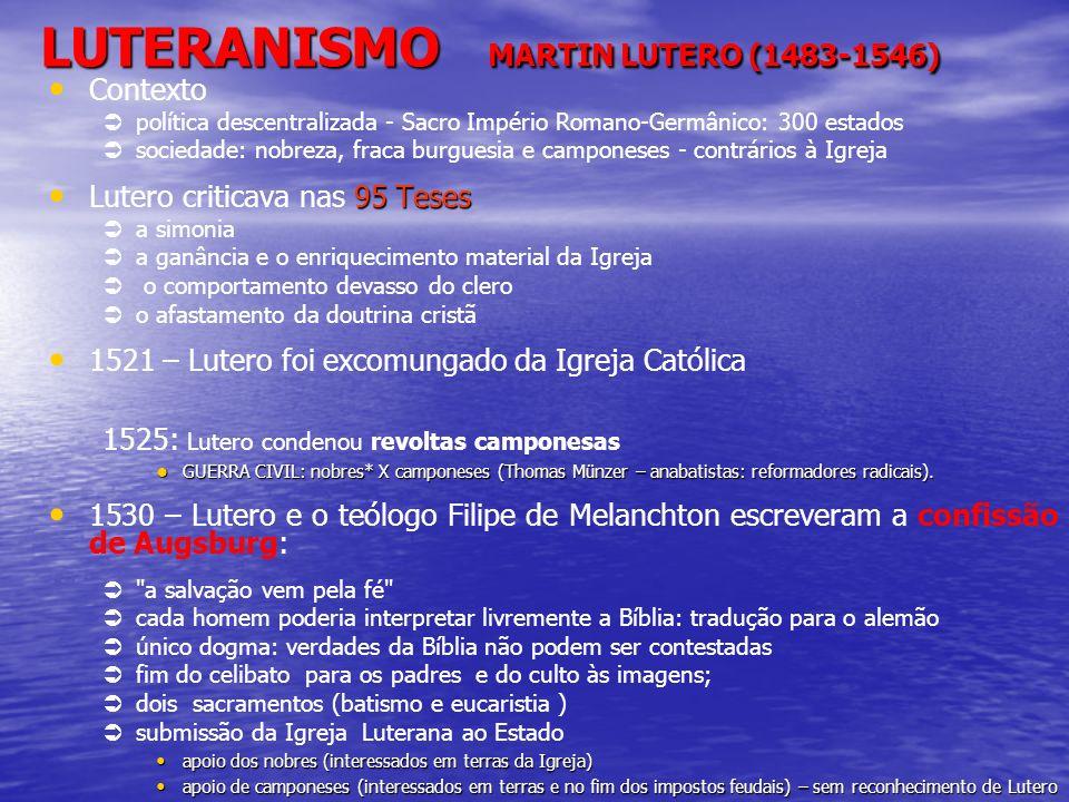 LUTERANISMO MARTIN LUTERO (1483-1546)